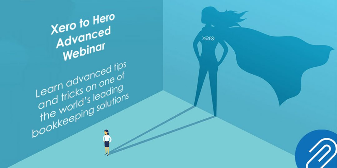 Xero to Hero Advanced Training Webinar